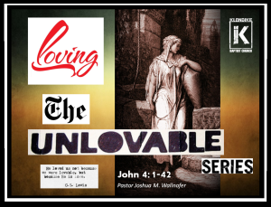 John-4-1-42-LovingTheUnlovable-Slides-Series